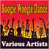 Boogie Woogie Dance by Various Artists