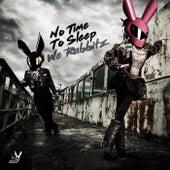 No Time To Sleep von We Rabbitz