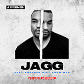 JAGG (Just Another Gift From God) by J French