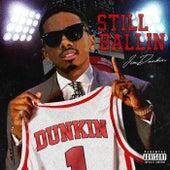 Still Ballin by Jim Dunkin