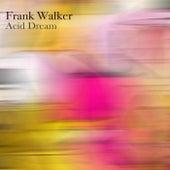 Acid Dream von Frank Walker