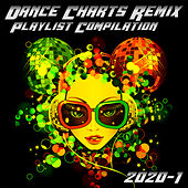 Dance Charts Remix Playlist Compilation 2020.1 by Various Artists
