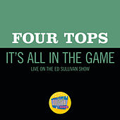 It's All In The Game (Live On The Ed Sullivan Show, November 8, 1970) by The Four Tops