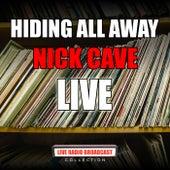 Hiding All Away (Live) de Nick Cave