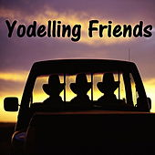Yodelling Friends by Various Artists
