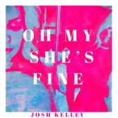 Oh My She's Fine by Josh Kelley