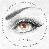 Meu Olhar by Ananda