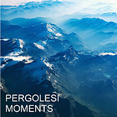 Pergolesi - Moments von Giovanni Battista Pergolesi