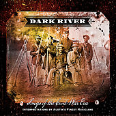 Dark River: Songs of the Civil War Era van Various Artists