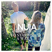 Enough to Start a War by Nuja