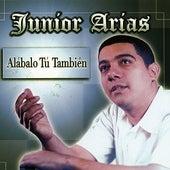 Alabalo Tu Tambien de Junior Arias