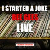 I Started A Joke (Live) de Bee Gees