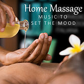 Home Massage Music To Set The Mood by Various Artists