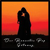 Our Romantic Pop Getaway de Various Artists