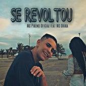 Se Revoltou (feat. Mc Dricka) de MC Pikeno Oficial