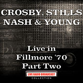 Live in Fillmore '70 Part Two (Live) von Crosby, Stills, Nash and Young