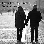 Lover for Old Times von Wiley McIntire