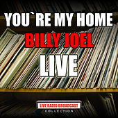 You`re My Home (Live) de Billy Joel
