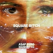 Square Bitch (feat. A$AP Ferg) by MadeinTYO
