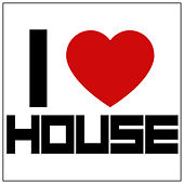 I Love House de Various Artists