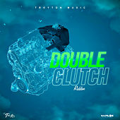 Double Clutch Riddim by Various Artists