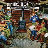 Depends Upon the Pay: Traditional Miramichi and New Brunswick Folk Songs de Mike Bravener