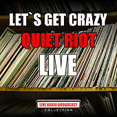 Let`s Get Crazy (Live) by Quiet Riot
