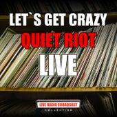 Let`s Get Crazy (Live) von Quiet Riot