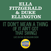 It Don't Mean A Thing (If It Ain't Got That Swing) (Live On The Ed Sullivan Show, March 7,1965) de Ella Fitzgerald