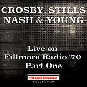 Live on Fillmore Radio '70 Part One (Live) von Crosby, Stills, Nash and Young