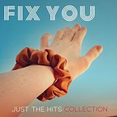 Fix you - Just The Hits Collection de Various Artists