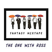 Friends Fantasy Mixtape - The One With Ross de Various Artists
