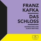 Kafka: Das Schloss von Deutsche Grammophon Literatur