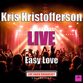 Easy Love (Live) by Kris Kristofferson