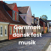 Gammelt dansk fest musik by Various Artists