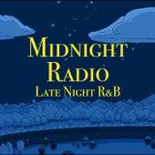Midnight Radio Late Night R&B by Various Artists