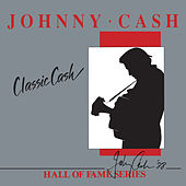 Classic Cash: Hall Of Fame Series de Johnny Cash