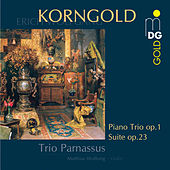 Korngold: Piano Trio, Op.1, Suite, Op.23 by Trio Parnassus