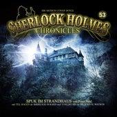 Folge 53: Spuk im Strandhaus von Sherlock Holmes Chronicles