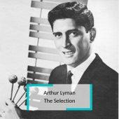 Arthur Lyman - The Selection de Arthur Lyman