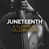 Juneteenth A Classical Celebration de Various Artists