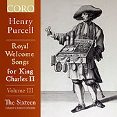Royal Welcome Songs for King Charles II Volume III by The Sixteen