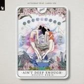 Ain't Deep Enough (DES3ETT Remix) by Autograf
