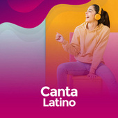 Canta Latino von Various Artists