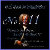 Bach In Musical Box 111 / Fantasia For Organ Bwv570 To Bwv573 by Shinji Ishihara