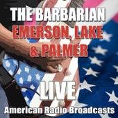 The Barbarian (Live) de Emerson, Lake & Palmer