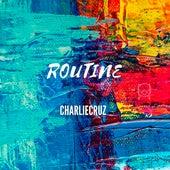 Routine by Charlie Cruz
