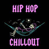 Hip Hop Chillout di Various Artists