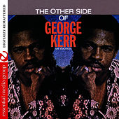 The Other Side Of George Kerr (Remastered) by George Kerr