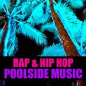 Rap & Hip Hop Poolside Music von Various Artists